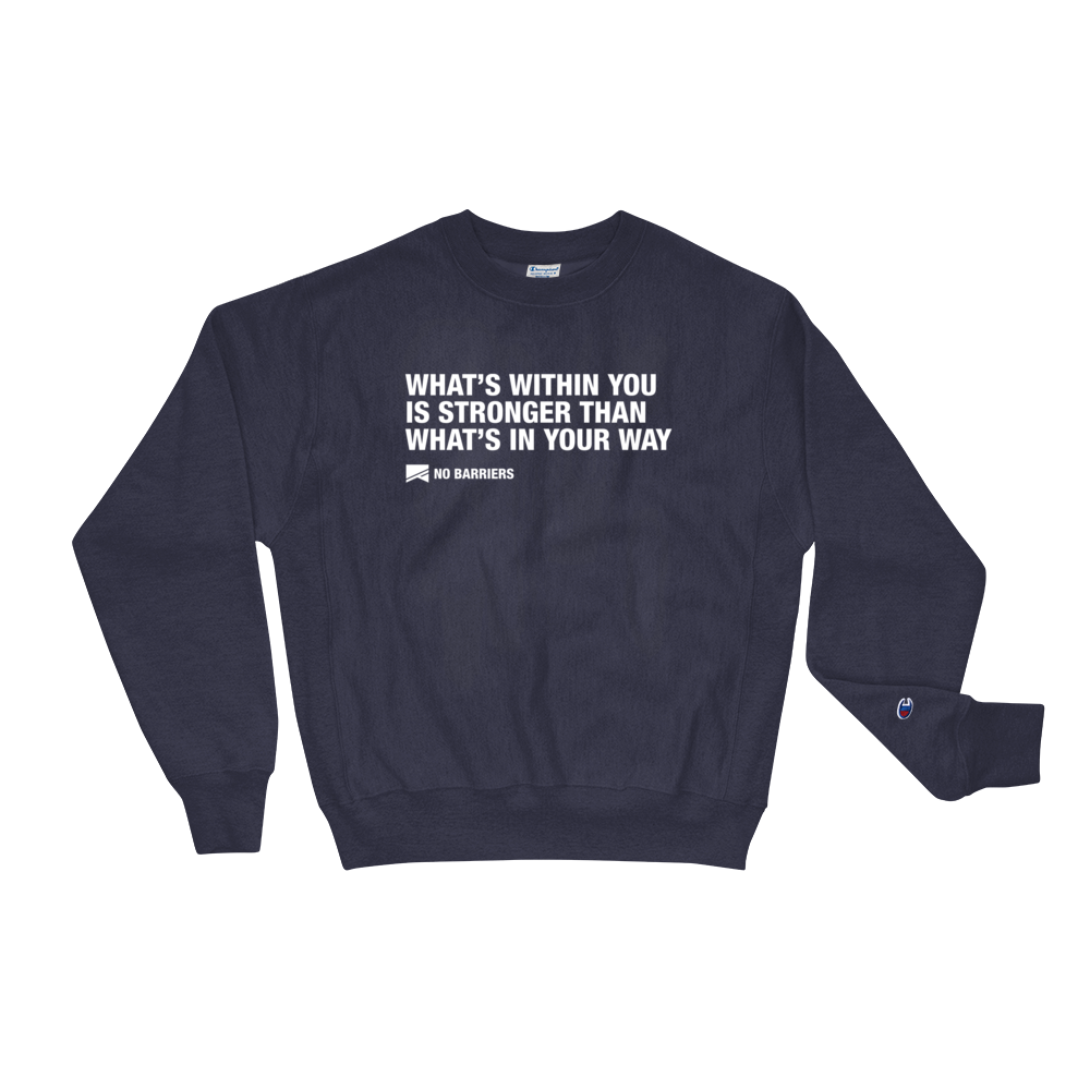 """What's Within You..."" Champion Sweatshirt - No Barriers Apparel - Team Navy / S"