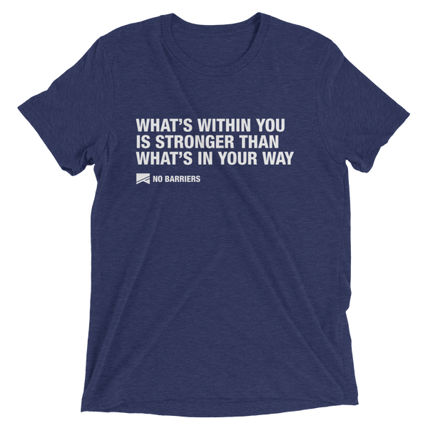 """What's Within You..."" Short Sleeve T-Shirt - 13 Colors & 8 Sizes! - No Barriers Apparel - Navy Triblend / XS"