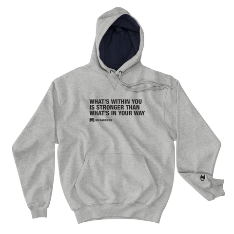 """What's Within You..."" Champion Hoodie - No Barriers Apparel - Light Steel / S"