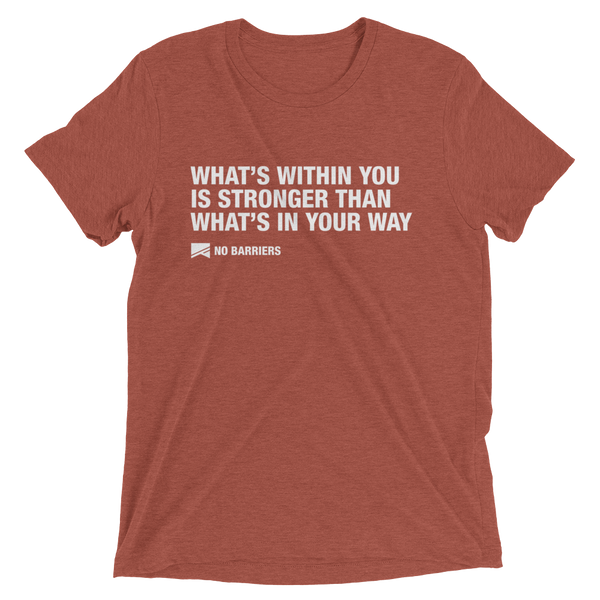 """What's Within You..."" Short Sleeve T-Shirt - 13 Colors & 8 Sizes! - No Barriers Apparel - Clay Triblend / XS"