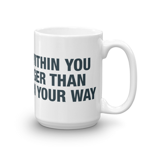 """What's Within You..."" Mug - 2 Sizes! - No Barriers Home - 15oz"