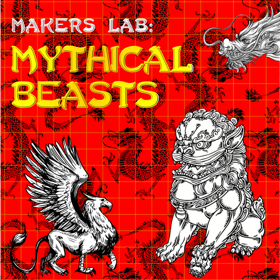 Makers Lab - Mythical Beasts: 12.07.21 - 16.07.21