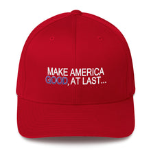 Load image into Gallery viewer, Make America Good, At Last... - Twill Cap
