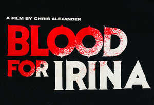 Blood for Irina - Cotton T-Shirt (S,M,L,XL,2XL)
