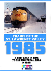 Trains Of The St. Lawrence Valley - 1985