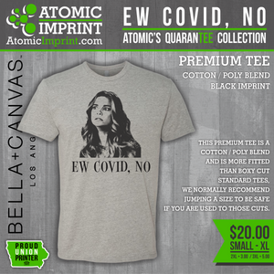 Atomic QuaranTEE Collection - Ew Covid No Tee