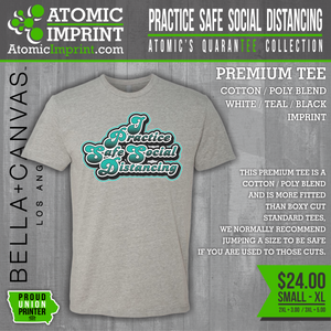 Atomic QuaranTEE Collection - Practice Safe Social Distancing Tee