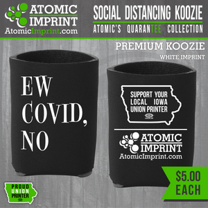 Atomic QuaranTEE Collection - Ew Covid No Koozie