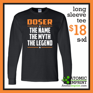 Doser Name Myth Legend Long Sleeve Tee