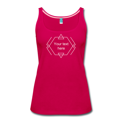 Customize it! - Women's Premium Tank Top - dark pink