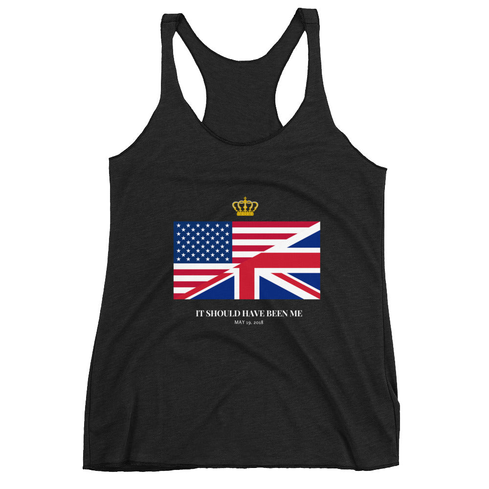 Royal Wedding it Should Have Been Me! Women's Racerback Tank