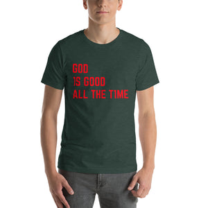 God Is Good All The Time  T-Shirt
