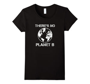 There Is No Planet B - Earth Day T-Shirt Punk Kawaii Women'S T Shirt Tops Tee Black Style Print T Shirt for Women Harajuku - Peanutbutter's Closet