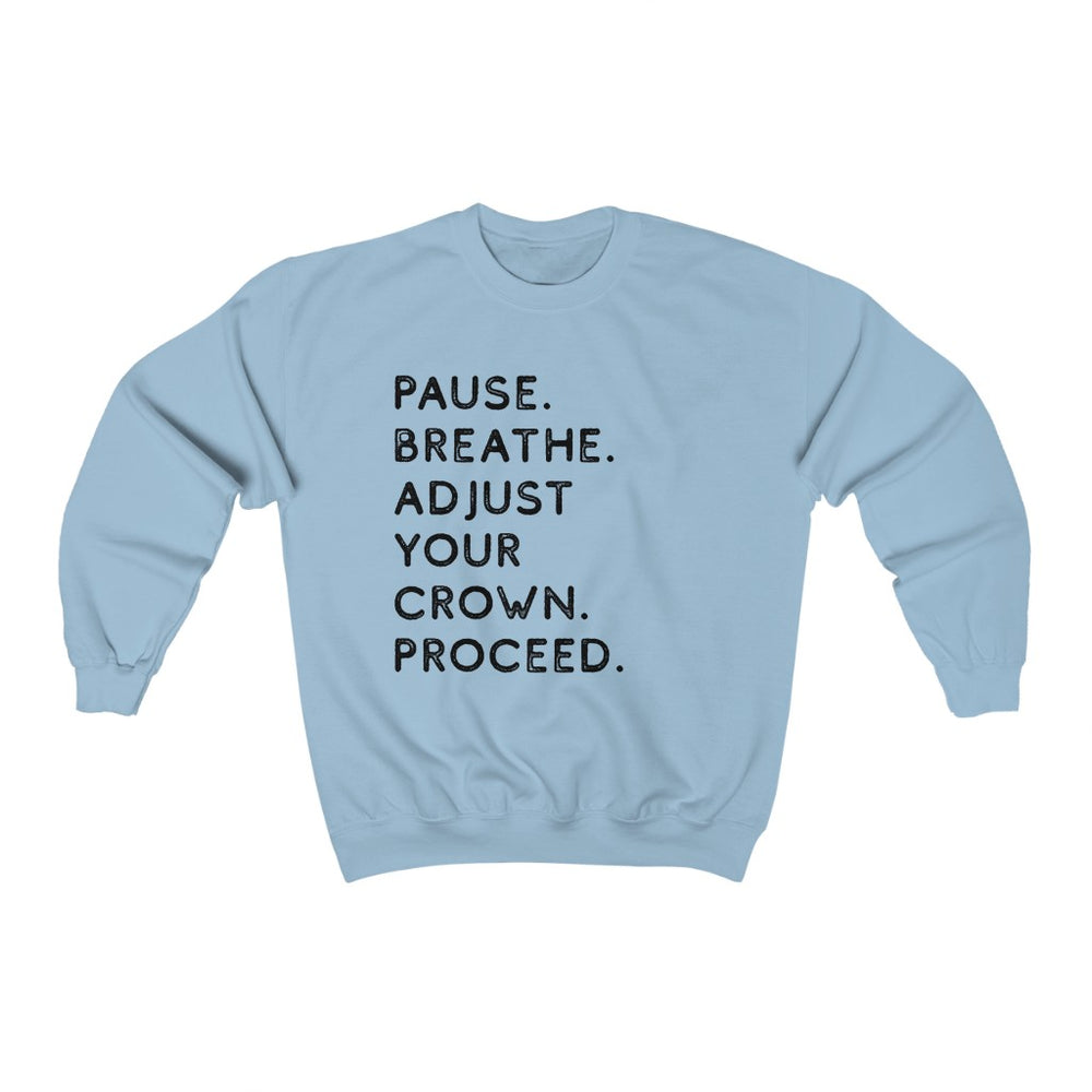 Pause. Breathe. Adjust. Crewneck Sweatshirt - Light Blue