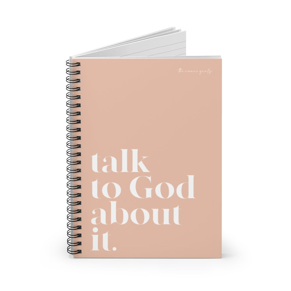 Talk To God About It Spiral Notebook - Peach Powder