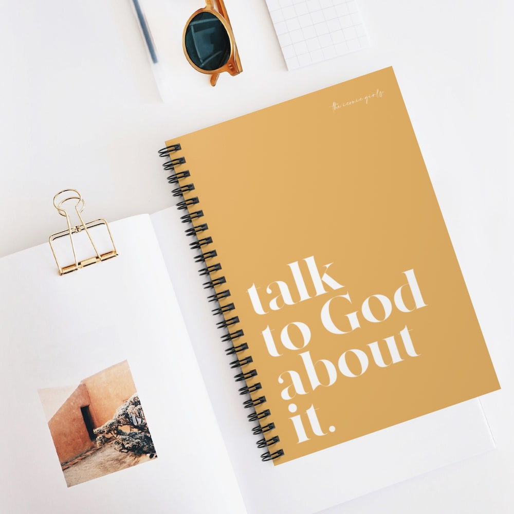 Talk To God About It Spiral Notebook - Honey