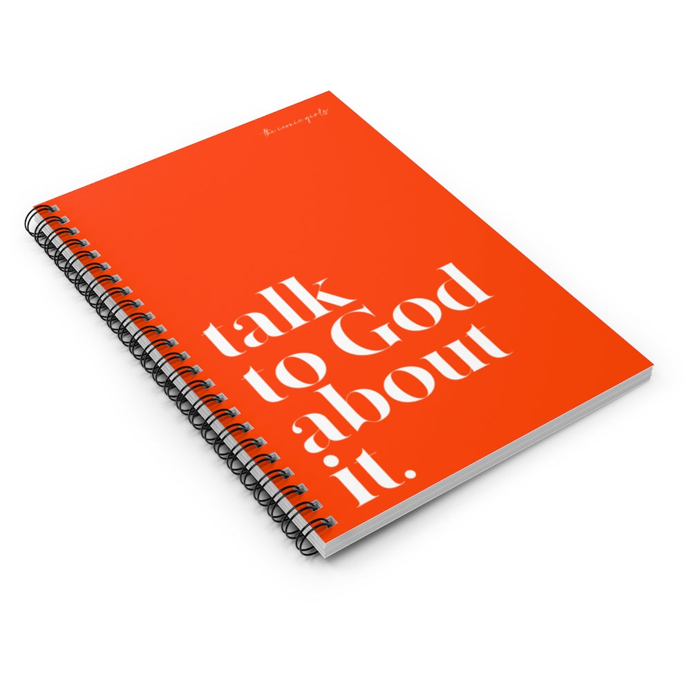 Talk To God About It Spiral Notebook - Lava