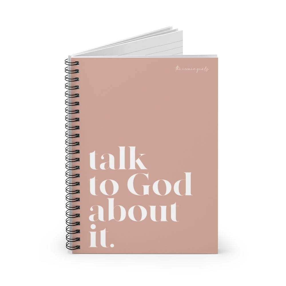 Talk To God About It Spiral Notebook - Dusty Rose