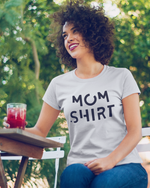 Mom Shirt T-Shirt - White