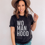 Womanhood T-Shirt (White Letters)