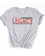 Building My Legacy T–Shirt - Grey