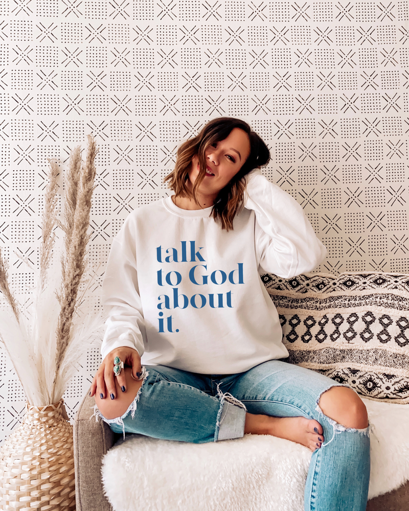 Talk To God About It Crewneck Sweatshirt - White + Blue