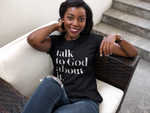 Talk To God About It T-Shirt - Black