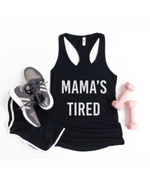 Mama's Tired Racerback Tank