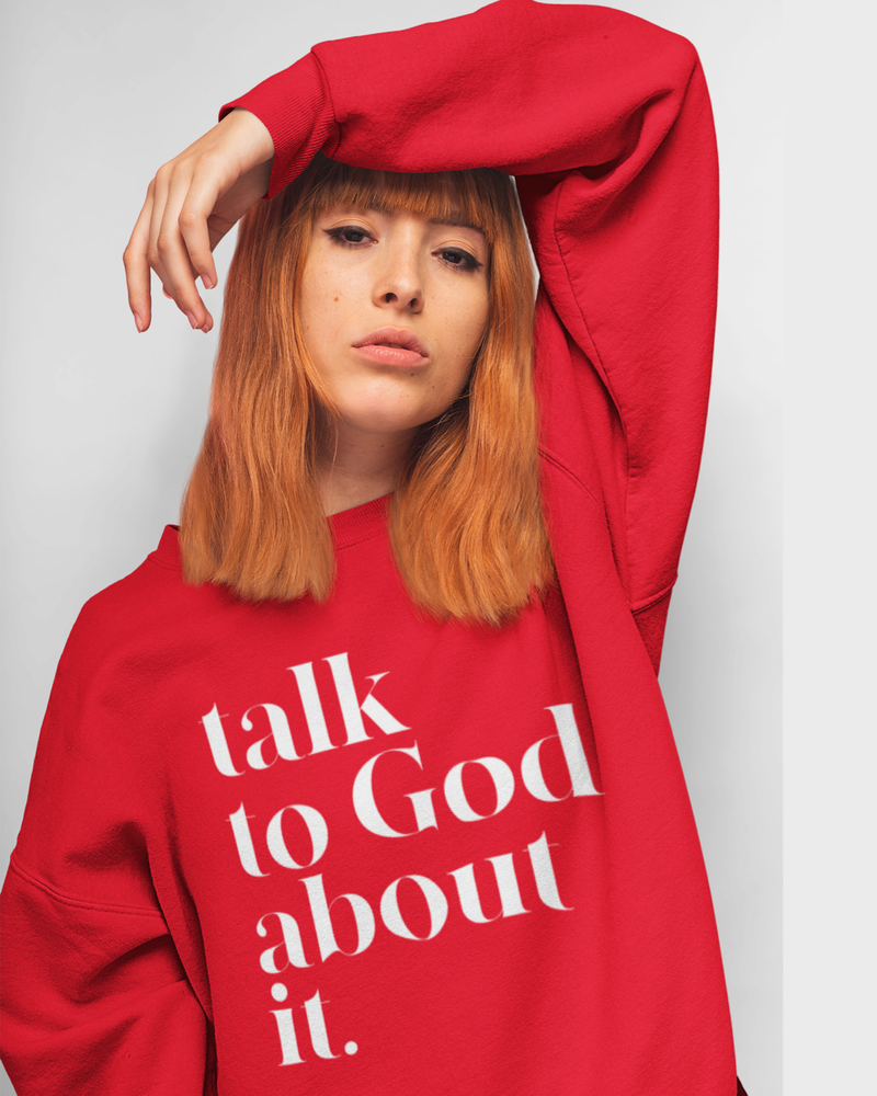 Talk To God About It Crewneck Sweatshirt - Red