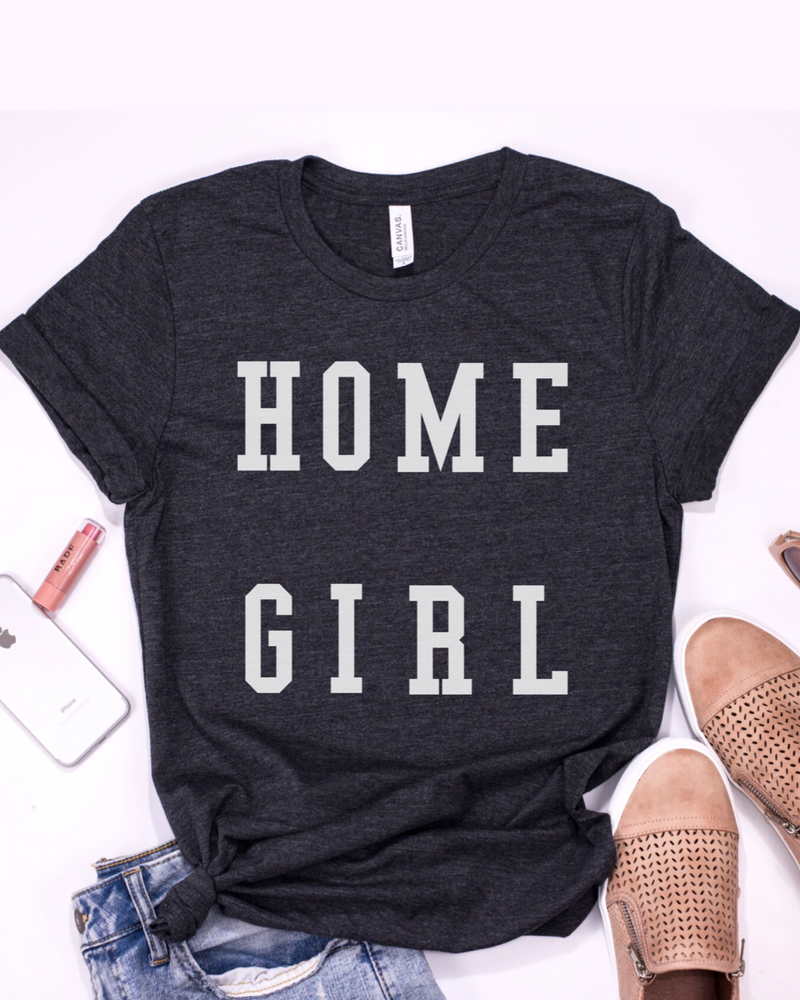 Home Girl T-Shirt (White Letters)