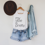 My Vibe Is Pretty Ladies' Muscle Tank - White