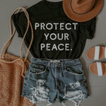 Protect Your Peace  T-Shirt - (White Letters)