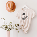 Talk To God About It Unisex T-Shirt - Heather Dust