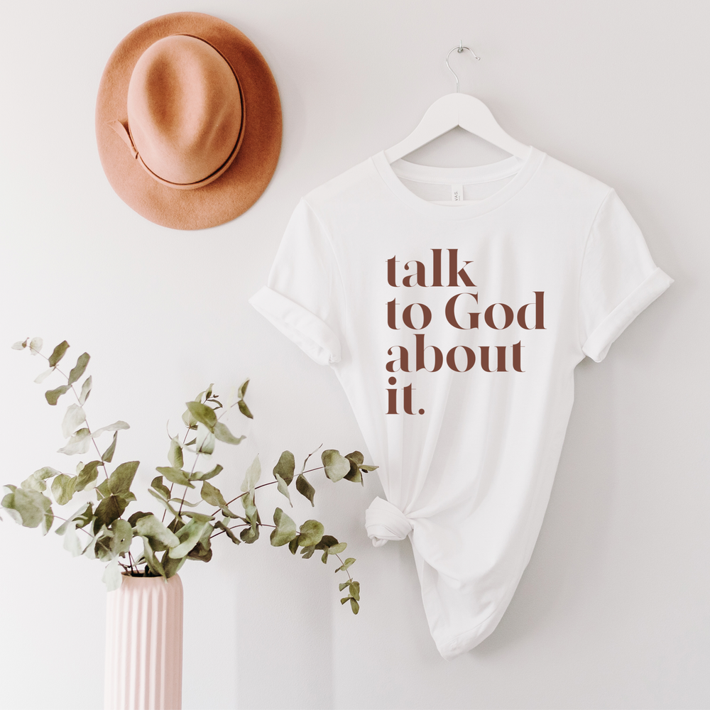 Talk To God About It Unisex T-Shirt - White and Chocolate