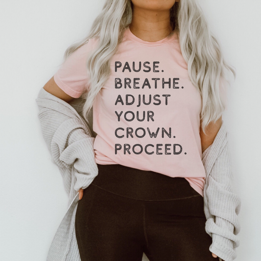 Pause,  Breathe and Adjust  T-Shirt - (Black Letters)