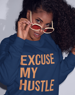 Excuse My Hustle Sweatshirt
