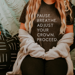 Pause, Breathe and Adjust T-Shirt - (White Letters)