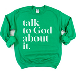 Talk To Good About It Crewneck Sweatshirt - Apple Green