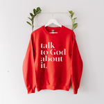 Talk To God About It Unisex Sweatshirt - Red