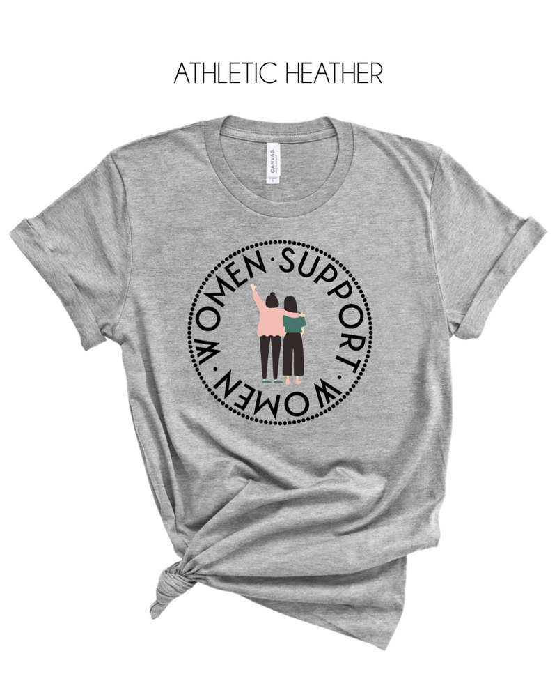 Women Support Women T-Shirt - More Color Options