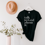 Talk To God About It Unisex T-Shirt - Black