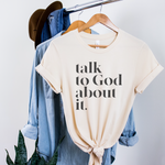 Talk To God About It Unisex T-Shirt - Soft Cream
