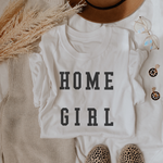 Home Girl T-Shirt (Black Letters)
