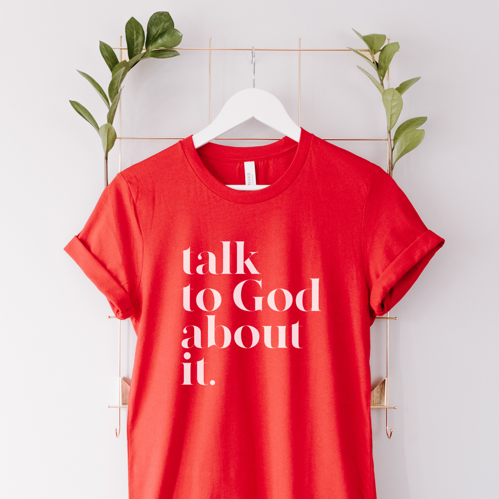 Talk To God About It Unisex T-Shirt - Red