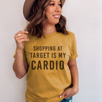 Shopping At Target Is My Cardio T-Shirt - (Black Letters)
