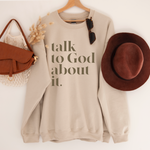 Talk To God About It Crewneck Sweatshirt - Sand