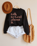 Talk To God About It Sweatshirt - Nude Blush Letters