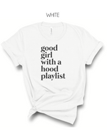 Good Girl With A Hood Playlist  T-Shirt (Black Letters) - More Color Options