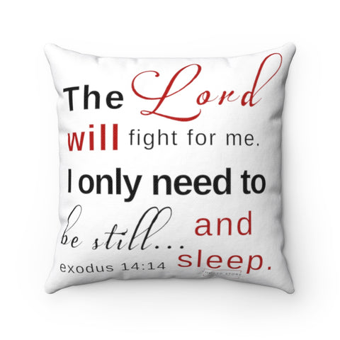 The Lord will fight Spun Polyester Square Pillow