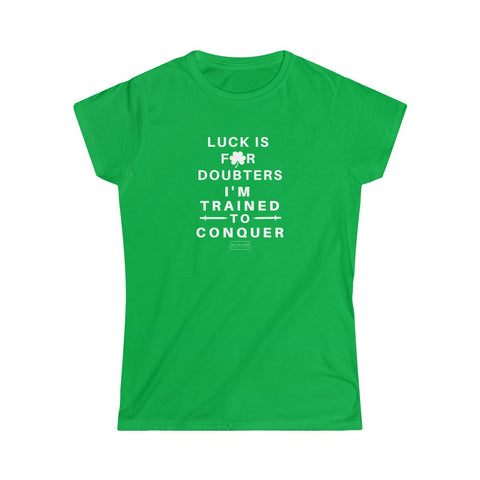 Women's Luck is for Doubters Softstyle Tee